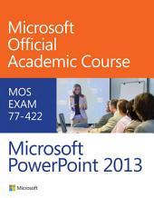 77-422 Microsoft PowerPoint 2013