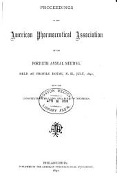 Proceedings of the American Pharmaceutical Association at the Annual Meeting: Volume 40