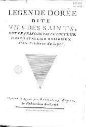 Légende dorée. Ed. Jean Batallier, trad. Jean de Vignay