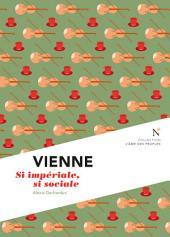 Vienne : Si impériale, si sociale: L'Âme des Peuples
