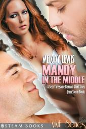 Mandy in the Middle - A Sexy Threesome Bisexual Short Story from Steam Books
