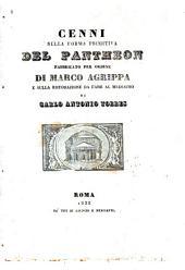 Cenni sulla forma primitiva del Pantheon fabbricato per ordine di Marco Agrippa e sulla ristorazione da farsi al medesimo