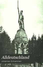 Alldeutschland: Bilder aus der Götter- und Heldensage, aus der Geschichte und der Kulturentwickelung des deutschen Volkes, Band 1