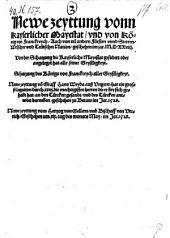 Newe zeyttung vonn Kayserlicher Mayestat, vnd von König von Franckreych, Auch von vil andern Fürsten unnd Stetten, Welscher vnd Teütscher Nation, geschehen im jar M.D.XXviij. ... Newe zeyttung vom Hertzog von Gellern, vnd Bischoff von Vterich, Geschehen am xix. tag des monats May, im Jar. 1528