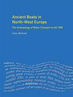 Ancient Boats in North West Europe PDF