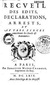 Recueil des edits, declarations, arrests, et autres pieces concernant les duels et rencontres