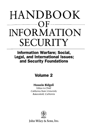 Handbook of Information Security  Information Warfare  Social  Legal  and International Issues and Security Foundations PDF