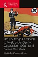 The Routledge Handbook to Music under German Occupation  1938 1945 PDF