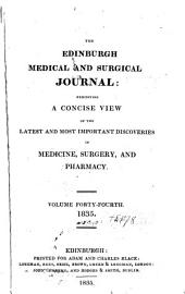 Edinburgh Medical and Surgical Journal: Exhibiting a Concise View of the Latest and Most Important Discoveries in Medicine, Surgery, and Pharmacy, Volume 44