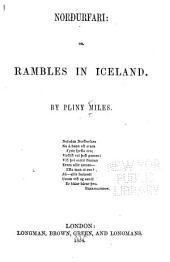 Norðurfari: or, rambles in Iceland