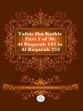 Tafsir Ibn Kathir Juz' 2 (Part 2): Al-Baqarah 142 to Al-Baqarah 252 2nd Edition