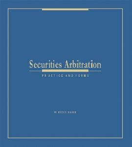 Securities Arbitration  Practice and Forms