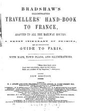 Bradshaw's illustrated travellers' hand book in [afterw.] to France
