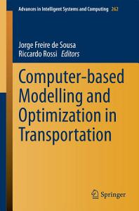 Computer based Modelling and Optimization in Transportation