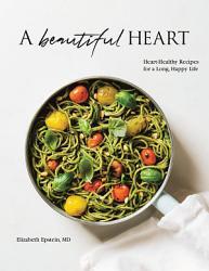 A Beautiful Heart Cookbook Book PDF
