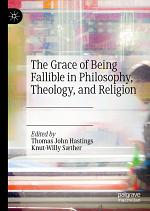 The Grace of Being Fallible in Philosophy, Theology, and Religion