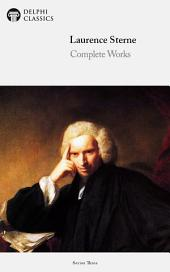 Delphi Complete Works of Laurence Sterne (Illustrated)