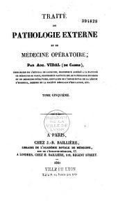 Traité de pathologie externe et de médecine opératoire: Volume2