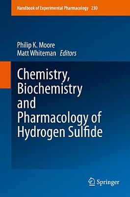 Chemistry, Biochemistry and Pharmacology of Hydrogen Sulfide