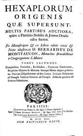Hexaplorum Origenis Quae Supersunt Multis Partibus Auctiora, quàm a Flaminio Nobilio et Joanne Drusio edita fuerint: Τόμος 2