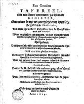 Een Gouden Tafereel, ofte een schoon uytnement Ja: bysonder register getrocken so uyt de Haechsche ende Delfsche schriftelijcke conferentien, als oock uyt andere schriften van de voorstaenders van Arminius [...].