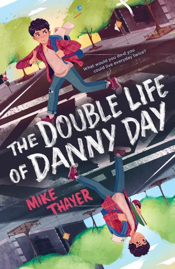 The Double Life of Danny Day PDF
