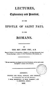 Lectures, explanatory and practical, on the Epistle of st. Paul to the Romans