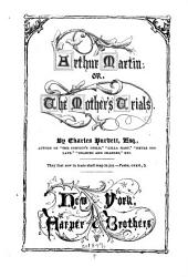 Arthur Martin: Or, The Mother's Trials