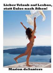 Lieber Urlaub auf Lesbos