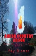 Amish Country Arson: Nurse Hal Among the Amish