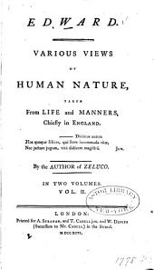 Edward: Various Views of Human Nature, Taken from Life and Manners, Chiefly in England, Volume 2