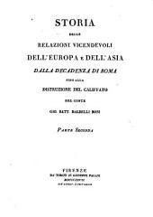 Storia delle relazioni vicendevoli dell' Europa e dell' Asia dalla decadenza di Roma fino alla distruzione del califfato; del conte Gio. Batt. Baldelli Boni: Volume 2