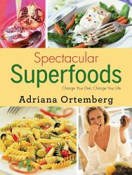 Spectacular Superfoods Book PDF