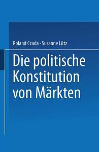 Die politische Konstitution von M  rkten PDF