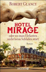 Hotel Mirage oder wo man Elefanten nicht beim Schlafen st  rt PDF