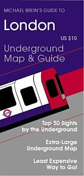 Michael Brein's Guide to London by the Underground: Top 50 Sights by the Underground