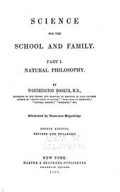 Science for the School and Family: Part I. Natural Philosophy