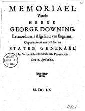Memoriael vande heere George Downing, extraordinaris afgesante van Engelant. Gepresenteert aen de heeren Staten Generael der Vereenichde Nederlantse Provincien. Den 17. april 1660