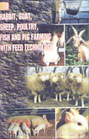 Rabbit, Goat, Sheep, Poultry, Fish and Pig Farming with Feed Technology