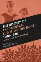 The History of East Central European Eugenics  1900 1945 PDF