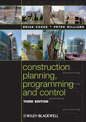 Construction Planning, Programming and Control: Edition 3