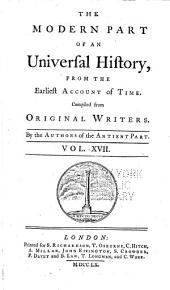 An universal history: from the earliest accounts to the present time, Volume 17