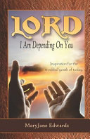 Lord  I Am Depending on You