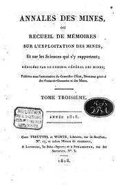 Annales des mines: ou recueil de mémoires sur l'exploitation des mines et sur les sciences et les arts qui s'y rapportent, Volume3