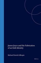 James Joyce and the Fabrication of an Irish Identity