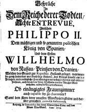 Gespräche in dem Reiche derer Todten ... zwischen Philippo II. ... und dem Ersten Willhelmo von Nassau ...