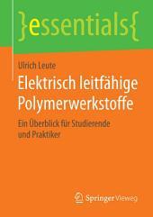Elektrisch leitfähige Polymerwerkstoffe: Ein Überblick für Studierende und Praktiker