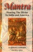 Mantra    Hearing the Divine In India and America