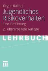Jugendliches Risikoverhalten: Eine Einführung, Ausgabe 2