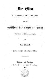 Die Edda: die ältere und jüngere nebst den mythischen Erzählungen der Skalda